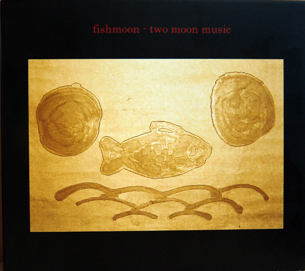 Fishmoon ‎– Two Moon Music