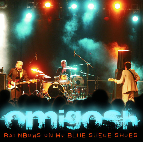 Omigosh ‎– Rainbows On My Blue Suede Shoes